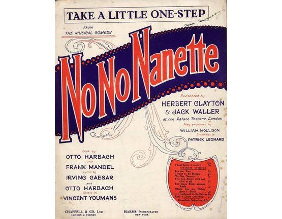 7979 | Take a Little One Step - From the Musical Comedy No No Nanette presented by Herbert Clayton and Jack Waller at the Palace Theatre, London
